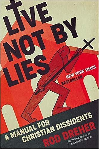 Rod Dreher, Live Not By Lies