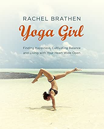 Amazon.com: Yoga Girl: Finding Happiness, Cultivating ...