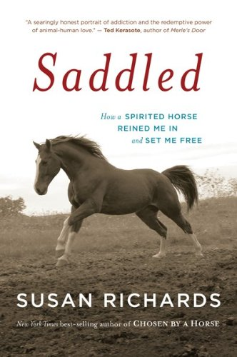 Download Saddled: How a Spirited Horse Reined Me in and Set Me Free pdf