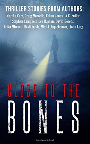 Close to the Bones: A Thriller Anthology