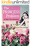 The Princess Problem (A Fairy Tale Romance Book 2)
