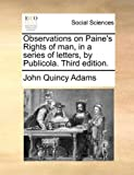 Observations on Paine's Rights of Man, in a Series of Letters, by Publicola, John Quincy Adams, 1170628982