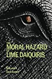 The Moral Hazard of Lime Daiquiris, Bob Lewis and Dave Kaiser, 0991328418