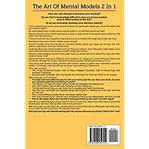 The Art Of Mental Models 2 In 1: Unique Tips How And When To Use General Thinking Concepts And When To Avoid Them Paperback – 6 Oct. 2019
