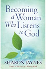 Becoming a Woman Who Listens to God Kindle Edition