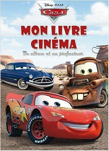 Amazon Fr Cars Mon Livre Cinema Disney Pixar Livres