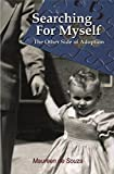 img - for Searching For Myself: The Other Side of Adoption book / textbook / text book
