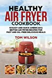 Healthy Air Fryer Cookbook: 50 Easy and Quick American & British Air Fryer Recipes for Fast and Oil-Free Delicious Meals