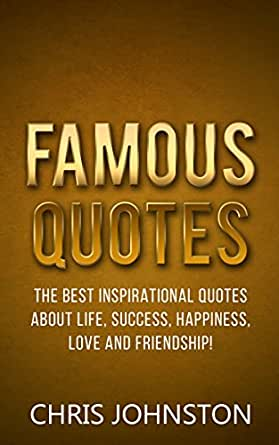Amazon.com: Famous Quotes: The Best Inspirational Quotes