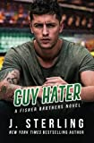 Guy Hater: A Fisher Brothers Novel (Volume 2)