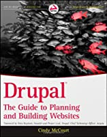 Drupal: The Guide to Planning and Building Websites Front Cover