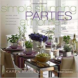 Simple Stunning Parties at Home: Recipes, Ideas, and Inspirations ...