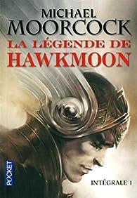 Hawkmoon : Intégrale 1 par Michael Moorcock