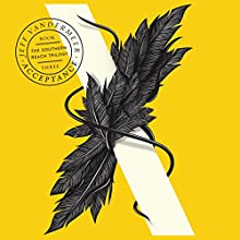Acceptance: The Southern Reach Trilogy, Book 3 Audiobook by Jeff VanderMeer Narrated by Bronson Pinchot, Xe Sands, Carolyn McCormick