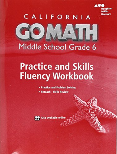 Go Math! California: Practice Fluency Workbook Grade 6