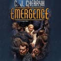 Emergence: Foreigner Sequence 7, Book 1 Audiobook by C. J. Cherryh Narrated by Daniel Thomas May