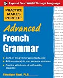 Practice Makes Perfect: Advanced French Grammar: All You Need to Know For Better Communication (Practice Makes Perfect Series), Books Central