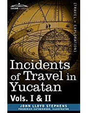 Incidents of Travel in Yucatan, Vols. I and II