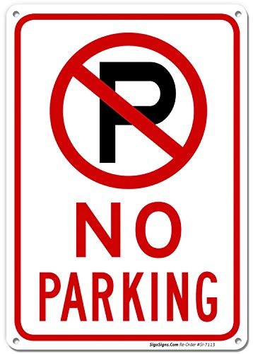 No Parking Sign with Symbol Sign, 10x7 Rust Free .040 Aluminum, UV Printed, Easy to Mount Weather Resistant Long Lasting Ink Made in USA by SIGO - Signs Parking Metal No