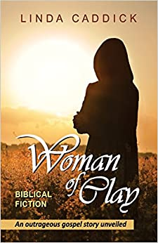 Book Woman of Clay: an outrageous gospel story unveiled