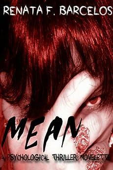 Mean: A Psychological Thriller Novelette by [Barcelos, Renata F.]