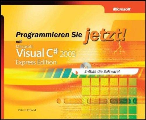 Programmieren Sie jetzt! Visual C# 2005 Express Edition, m. CD-ROM