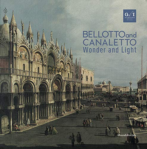 0a6add7144661 Bellotto and Canaletto: Wonder and Light