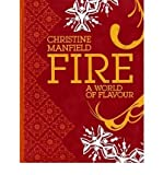 Fire: A World of Flavour (Hardback) By (author) Christine Manfield