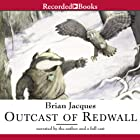 Outcast of Redwall Audiobook by Brian Jacques Narrated by Brian Jacques,  full cast