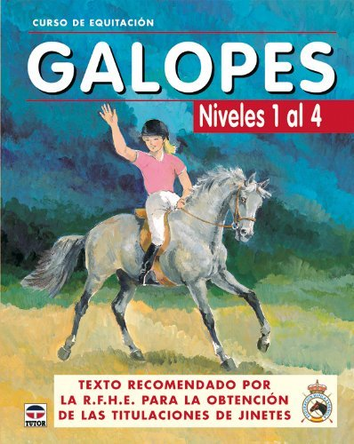 Galopes / Gallops: Niveles 1 al 4 / Levels 1 to 4 (Curso de equitacion / Equitation course)