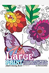 Large Print Adult Coloring Book Color By Number: Flowers & Easy Designs (Beautiful Adult Coloring Books) (Volume 79) Paperback