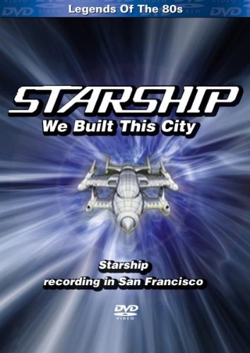 (Starship: We Built This City)