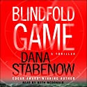 Blindfold Game: A Thriller Audiobook by Dana Stabenow Narrated by Bernadette Dunne