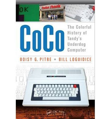 Download [(CoCo: The Colorful History of Tandy's Underdog Computer )] [Author: Boisy G. Pitre] [Jan-2014] pdf