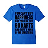 You Can't Buy Hapiness But You Can Buy Go Karts - Male Medium - Royal Blue