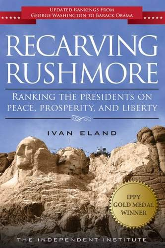 Recarving Rushmore: Ranking the Presidents on Peace ...