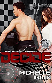 Decide (Declan Reede: The Untold Story Book 0.5) by [Irwin, Michelle]