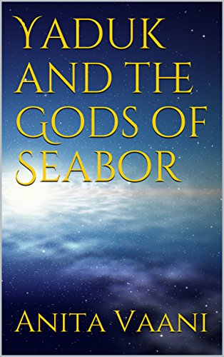 Yaduk and the Gods of Seabor