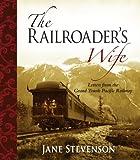 The Railroader's Wife, Bernice Medbury Martin and Jane Stevenson, 1894759435