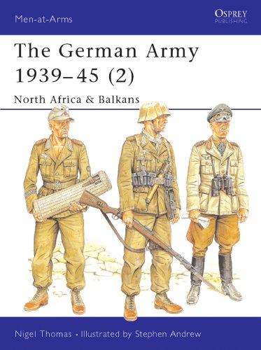The German Army 1939–45 (2): North Africa & Balkans (Men-at-Arms Book 316)
