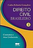 Direito Civil Brasileiro. Contratos e Atos Unilaterais - Volume 3