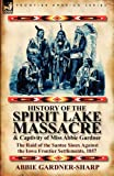 History of the Spirit Lake Massacre and Captivity of Miss Abbie Gardner, Abbie Gardner-Sharp, 0857066382