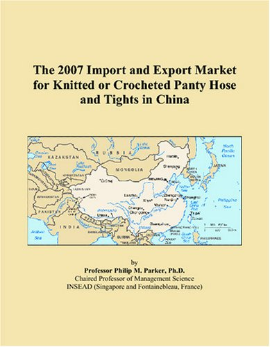 - The 2007 Import and Export Market for Knitted or Crocheted Panty Hose and Tights in China