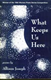What Keeps Us Here, Joseph, Allison, 0935331115