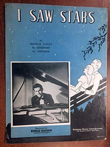 (I SAW STARS (1934 Maurice Sigler SHEET MUSIC) EXCELLENT condition, perforemd by Eddie Duchin (pictured))