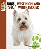 West Highland White Terrier (Animal Planet® Dogs 101)