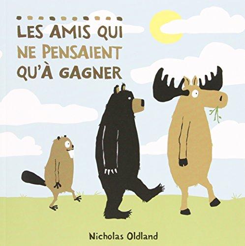 Les Amis Qui Ne Pensaient Qu'? Gagner (French Edition)