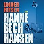 Under rosen (Malika Asmina Els 3) | Hanne Bech Hansen
