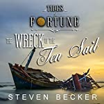 The Wreck of the Ten Sail: Tides of Fortune, Book 2 | Steven Becker