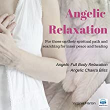 Angelic Relaxation: Meditation with Your Angels and Archangels Speech by Virginia Harton Narrated by Virginia Harton